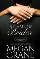 Megan Crane - A Game of Brides