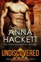 Anna Hackett - Undiscovered (Treasure Hunter Security #1)