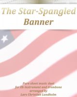 Pure Sheet Music - The Star-Spangled Banner Pure sheet music duet for Eb instrument and trombone arranged by Lars Christian Lundholm