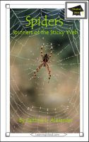 Caitlind L. Alexander - Spiders: Spinners of the Sticky Web: Educational Version