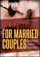 Stephen Williams - Sex Positions For Married Couples: Sex Techniques To Improve Sexual Fantasy