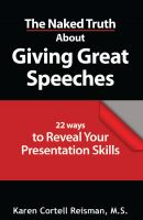 Karen Cortell Reisman - The Naked Truth About Giving Great Speeches
