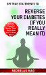 891 True Statements to Reverse Your Diabetes (If You Really Mean It) by Nicholas Mag