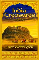 Gary Worthington - India Treasures: A Novel of Rajasthan and Northern India through the Ages