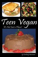 Kimberly Hammond - Teen Vegan: It's Not Just a Phase!