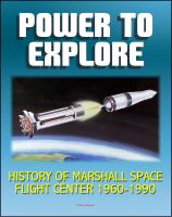 Progressive Management - Power To Explore: History of Marshall Space Flight Center 1960-1990 - von Braun, Apollo, Saturn V Rocket, Lunar Rover, Skylab, Space Shuttle, Challenger Accident, Spacelab, Hubble Space Telescope, ISS