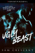 Ugly Beast by Sam Crescent