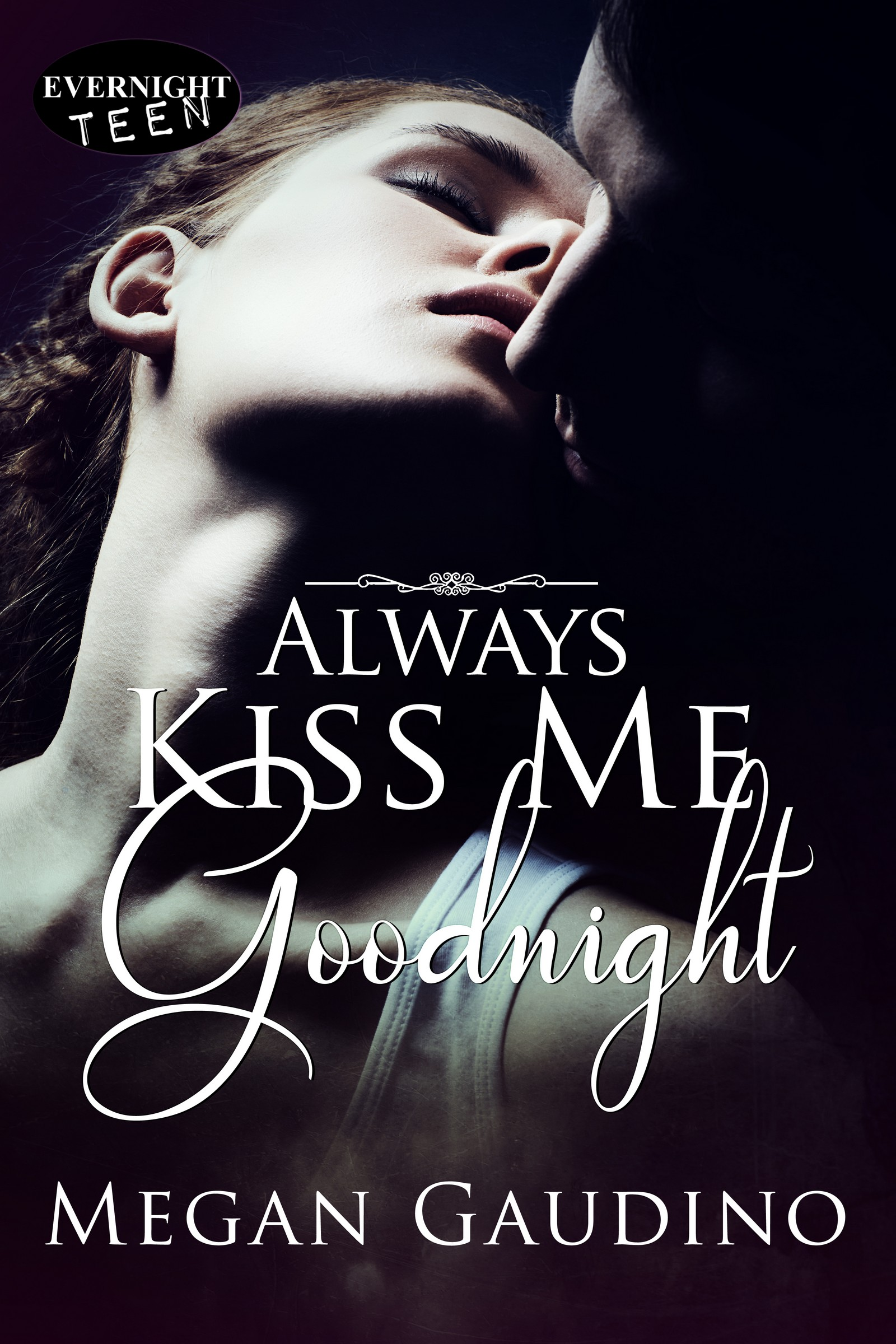 Always Kiss Me Goodnight, an Ebook by Megan Gaudino