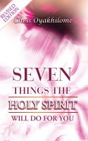 Pastor Chris Oyakhilome PhD - Seven Things The Holy Spirit Will Do For You