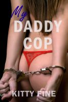 Kitty Fine - My Cop: His Girl #1