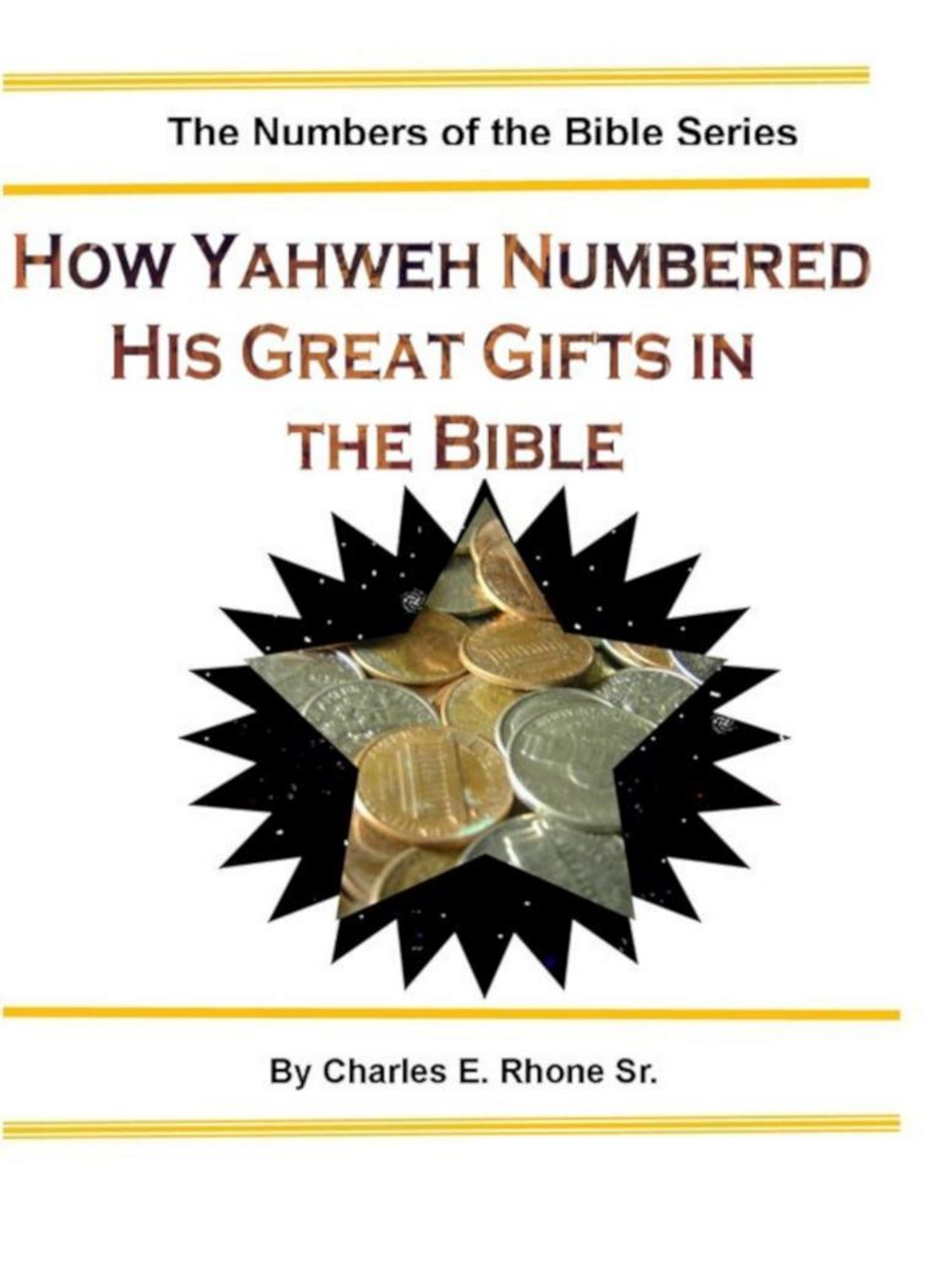 How Yahweh Numbered His Great Gifts in the Bible, an Ebook by Charles  Rhone, Sr