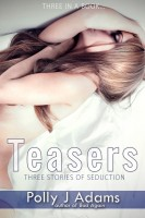 Polly J Adams - Teasers: Three Stories of Seduction