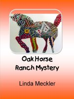 Linda Meckler - Oak Horse Ranch Mystery