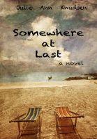 Julie Ann Knudsen - Somewhere at Last (Willow's Journey #2)