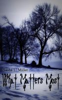 Sasha L. Miller - What Matters Most