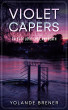 Violet Capers: Tales of Love, Lust, and Death by Yolande Brener