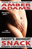 Amber Adams - Daddy's Midnight Snack (Daddy Fantasies)
