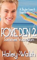Haley Walsh - Foxe Den 2: A Skyler Foxe & Friends Summer Vacation