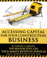 Tiffany C. Wright - Accessing Capital for Your Construction Business