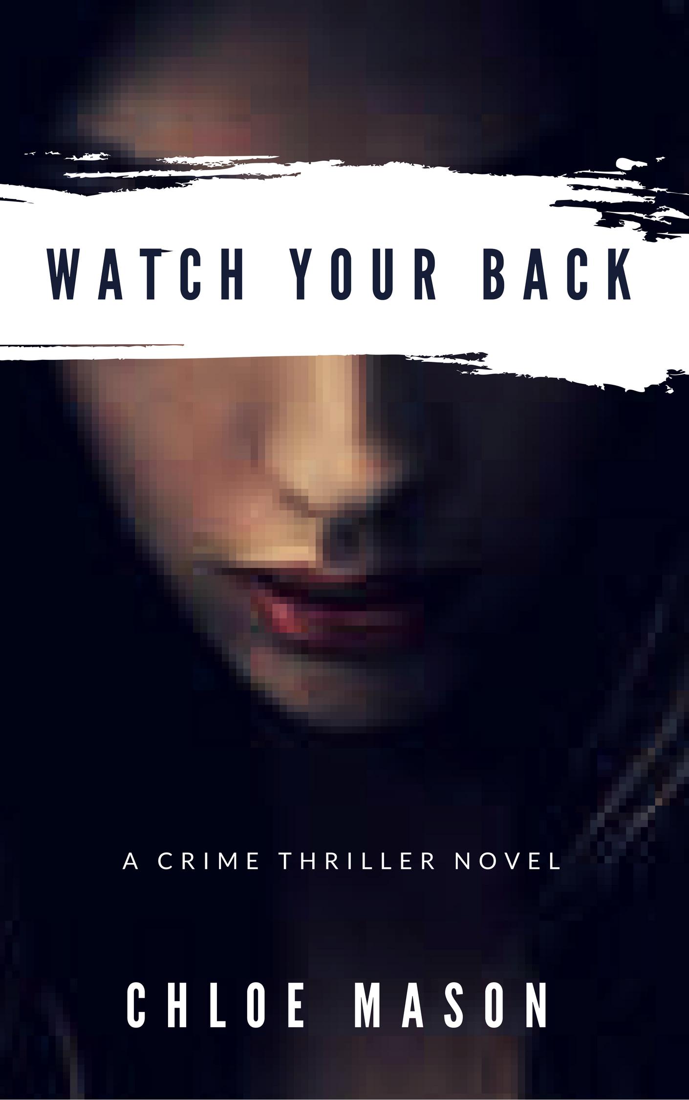 Watch Your Back By Chloe Mason