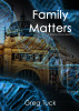 Family Matters by Greg Tuck