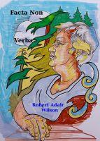 Robert Adair Wilson - Facta Non Verba