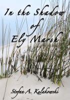 Stefan Kulakowski - In the Shadow of Ely Marsh