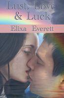 Elixa Everett - Lust, Love & Luck
