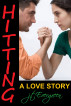 Hitting - A Love Story by J.T. Evergreen
