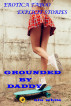 Erotica Taboo Explicit Stories: Grounded By Daddy by niu white