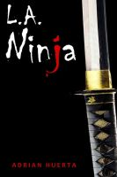 Adrian Huerta - L.A. Ninja: Fallen Love