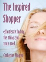 Cover for 'The Inspired Shopper: Effortlessly Finding the Things You Truly Need'