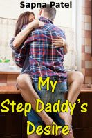 Sapna Patel - My Step Daddy's Desire ( Taboo Sex,Daddy-Step Daughter Erotic Story )