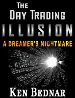 Ken Bednar - The Day Trading Illusion