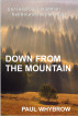 Down From The Mountain by Paul Whybrow