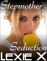 Lexie X - Stepmother Seduction