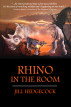 Rhino in the Room by Jill Hedgecock