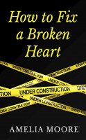 "Amelia Moore - How To Fix A Broken Heart (Book 2 of ""Erotic Love Stories"")"