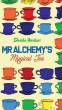 Mr Alchemy's Magical Tea by Sheida Heidari