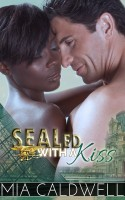 Mia Caldwell - SEALed With A Kiss