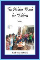 Suniti Chandra Mishra - The Hidden Words for Children - Part 1