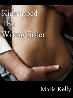 Marie Kelly - Kidnapped the Wrong Sister