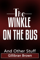 Gillibran Brown - The Winkle On The Bus And Other Stuff