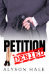 Petition Denied: A Short Erotic Romance Story by Alyson Hale