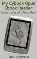 My Cybook Opus Ebook Reader - Adventures of a New User cover
