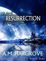 A.M. Hargrove - Resurrection, a YA Paranormal Romance (The Guardians of Vesturon Series, Book 2)