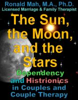 Cover for 'The Sun, the Moon, and the Stars, Dependency and Histrionics in Couples and Couple Therapy'