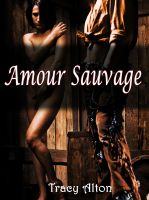 Tracy Alton - Amour Sauvage