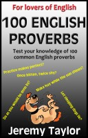 Jeremy Taylor - For Lovers of English - 100 English Proverbs
