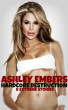 Hardcore Destruction - 8 Extreme Stories by Ashley Embers